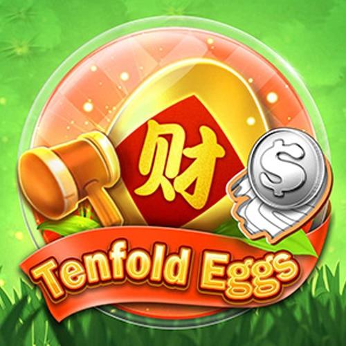 Tenfold Eggs  เกมทำเงิน